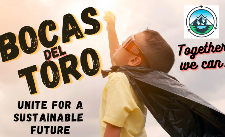 Bocas del Toro recycling Unite for a sustainable future together we can wasteless world boy raising his fist in the air