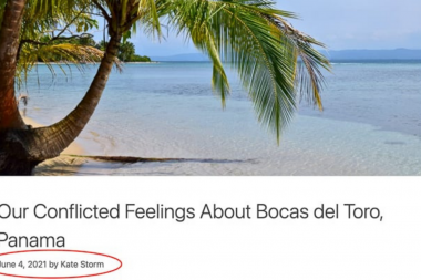 A screen shot of the cover photo for the blog article Our Conflicted Feelings About Bocas del Toro, Panama with the date June 4, 2021 circled in red because the date it says it is published is deceptive. It was actually published in 2017. The photo is the Caribbean Sea and a palm tree on a beautiful day.