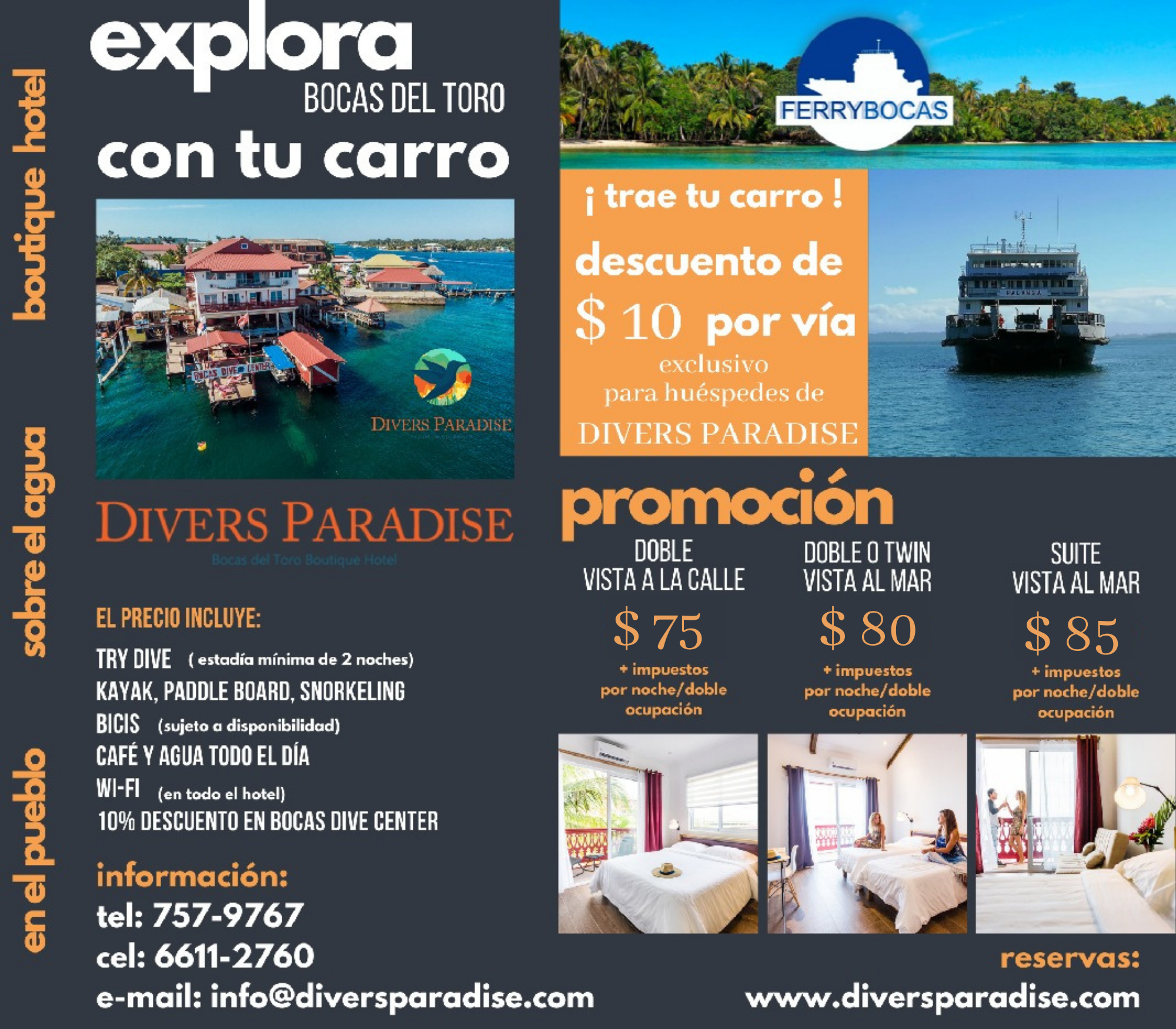 """A promotion called """"explore Bocas del Toro with your car"""" featuring a $10 discount on ferry rides for guests of Divers Paradise"""
